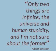 Only two things are infinite, the universe and human stupidity... (Amazing Sayings) Kids Clothes