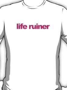 Mean Girls - Life Ruiner T-Shirt