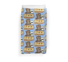 For my next MAGIC TRICK - I shall make this BEER Disappear! Duvet Cover