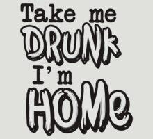 Take me drunk I'm home by nektarinchen