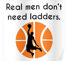 Real Men Don't Need Ladders Poster