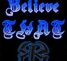 Roman Reigns Believe That !  by WhoDunIT