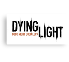 Dying Light Game Canvas Print