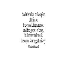 Sir Winston Churchill, Socialism is a philosophy of failure, by TOM HILL - Designer