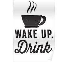 Wake Up, Drink (Coffee) Poster
