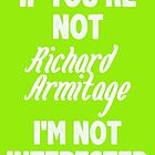 If you're not Richard Armitage  by nimbusnought