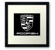 Porsche - Poor'ish (White on Color) Framed Print