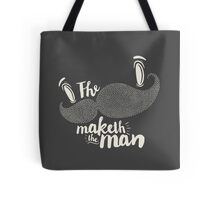 The Moustache Maketh Tote Bag