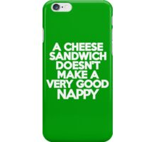 A cheese sandwich doesn't make a very good nappy iPhone Case/Skin