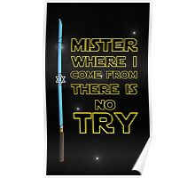 Where I come from there is no Try Poster