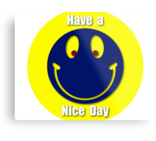 Have a Nice Day iPhone / Samsung Galaxy Case Metal Print