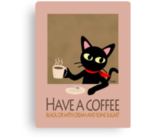 Have a coffee Canvas Print