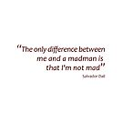 Me and a madman... (Amazing Sayings) by gshapley