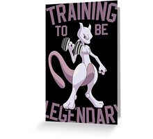 Training To Be Legendary Greeting Card