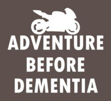 Ride adventure before dementia new t-shirt T-Shirt