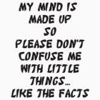 Mind Made Up by heyitsmefi