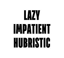 LAZY IMPATIENT HUBRISTIC - White Programmer Shirt Photographic Print
