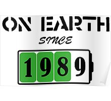 On Earth Since 1989 Poster