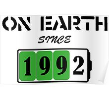 On Earth Since 1992 Poster