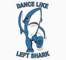 Left Shark - Dance Like Left Shark - kick Butt Kids Clothes
