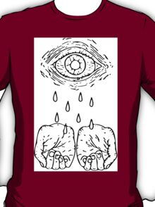 dry your eyes T-Shirt