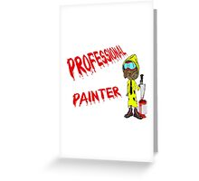Professional painter Greeting Card