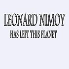 Leonard Nimoy has left this planet  by scholara