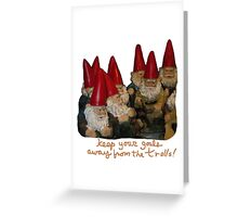 Keep Your Goals Away from the Trolls Greeting Card