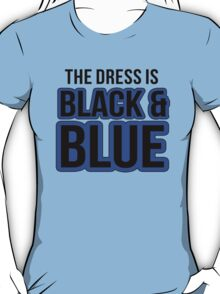 The Dress is Black and Blue T-Shirt