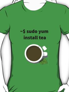 Linux sudo yum install tea T-Shirt