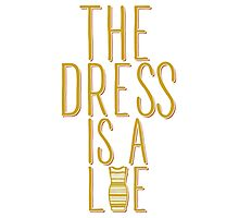 The Dress is a Lie (White) Photographic Print