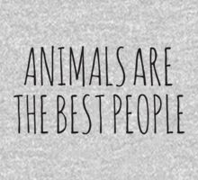 Animals are the best people. Kids Clothes