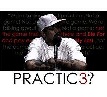 PRACTIC3? Photographic Print