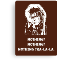 Nothing Tra-La-La Canvas Print