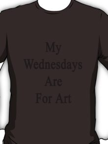 My Wednesdays Are For Art  T-Shirt
