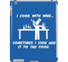 Cooking With Wine iPad Case/Skin