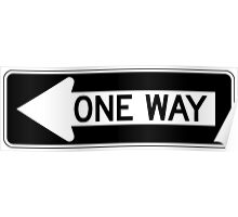 One Way Sign Poster