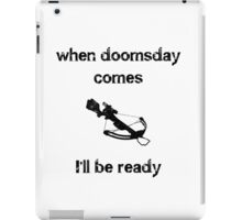 When doomsday comes....Crossbow iPad Case/Skin