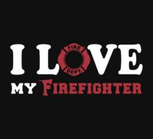 I Love my Firefighter (w/ red) Kids Clothes