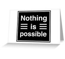 Nothing Is Possible Greeting Card