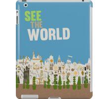 see the world, it's a small world, disneyland iPad Case/Skin
