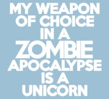 My weapon of choice in a Zombie Apocalypse is a unicorn Kids Clothes