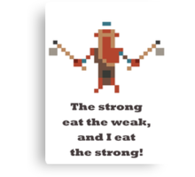 Troll Warlord - The strong eat the weak Canvas Print