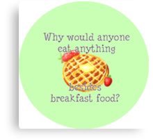 Parks and Rec breakfast quote Canvas Print