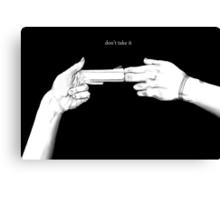 Don't Take It by Rebecca Johnson Canvas Print