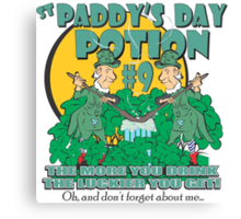 St Paddy's Day Potion #9 - Oh, and don't forget about me... Canvas Print