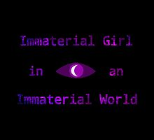 Immaterial Girl, Immaterial World by shaneisadragon
