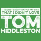 Regret Every Day - Tom Hiddleston (Variant) by huckblade