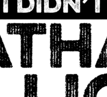 Regret Every Day - Nathan Fillion Sticker