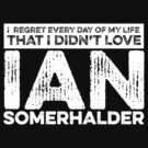 Regret Every Day - Ian Somerhalder (Variant) by huckblade